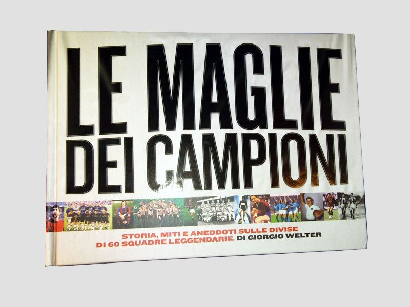 Copertina del libro Le maglie dei Campioni