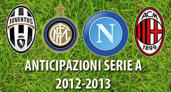 Le anticipazioni della Serie A 2012-2013