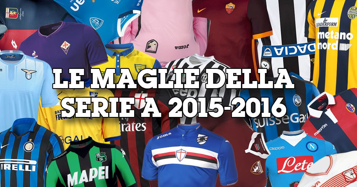 Collage maglie Serie A 2015-2016